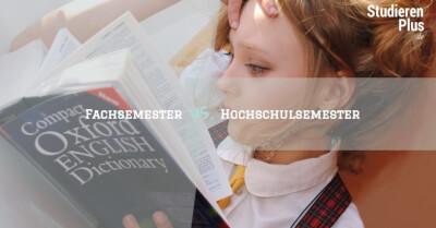 Fachsemester vs. Hochschulsemester