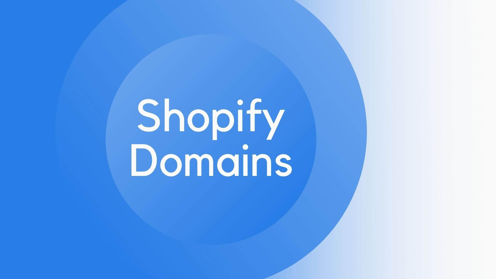 Shopify Domains
