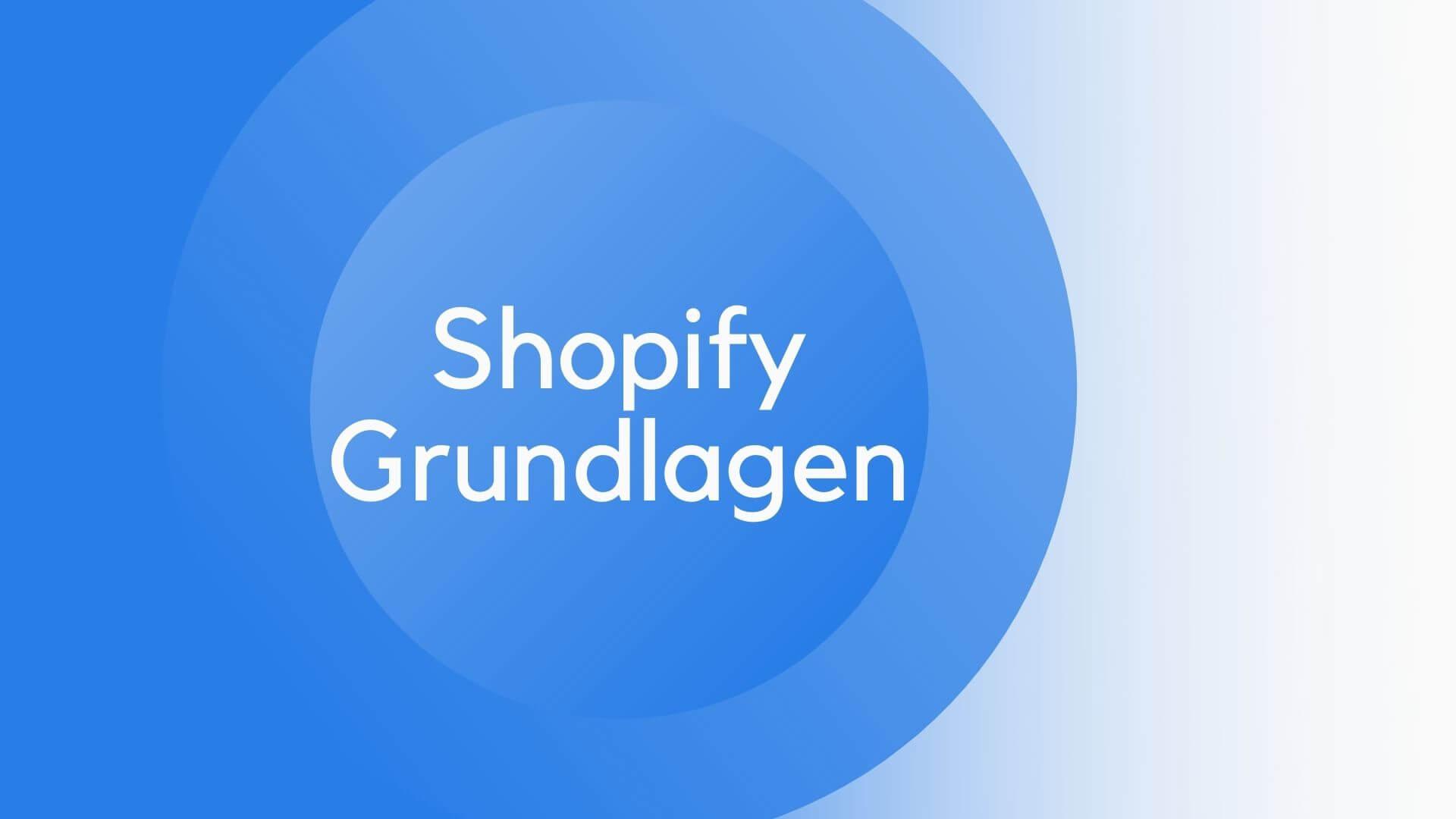 Shopify Grundlagen