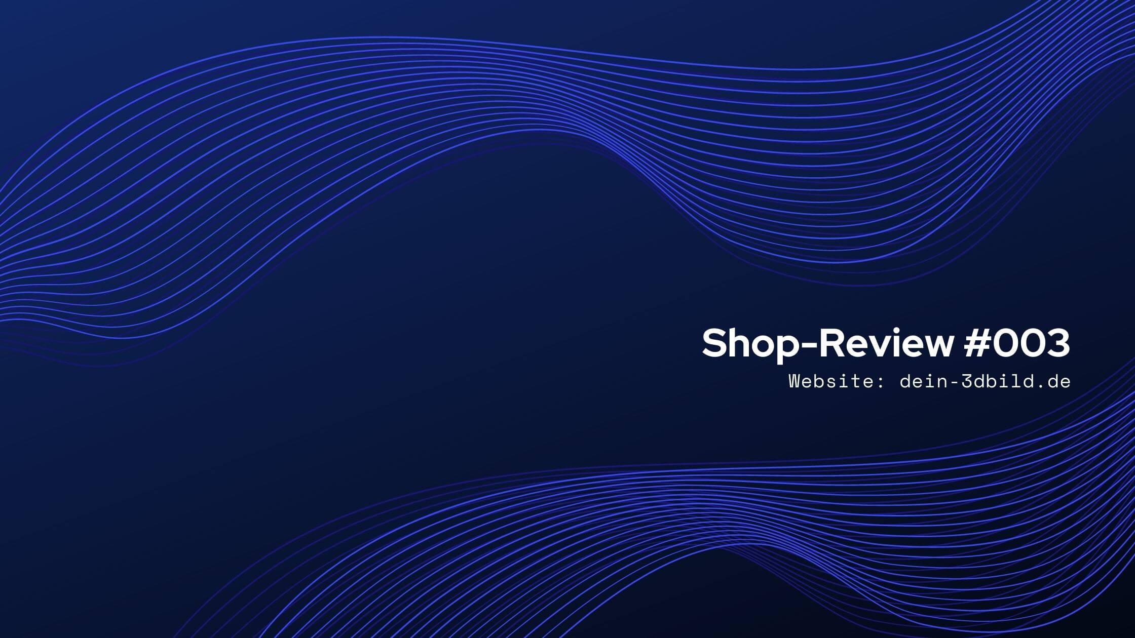 Shop-Review: dein-3dbild.de
