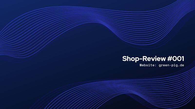 Shop-Review: Green-pig.de