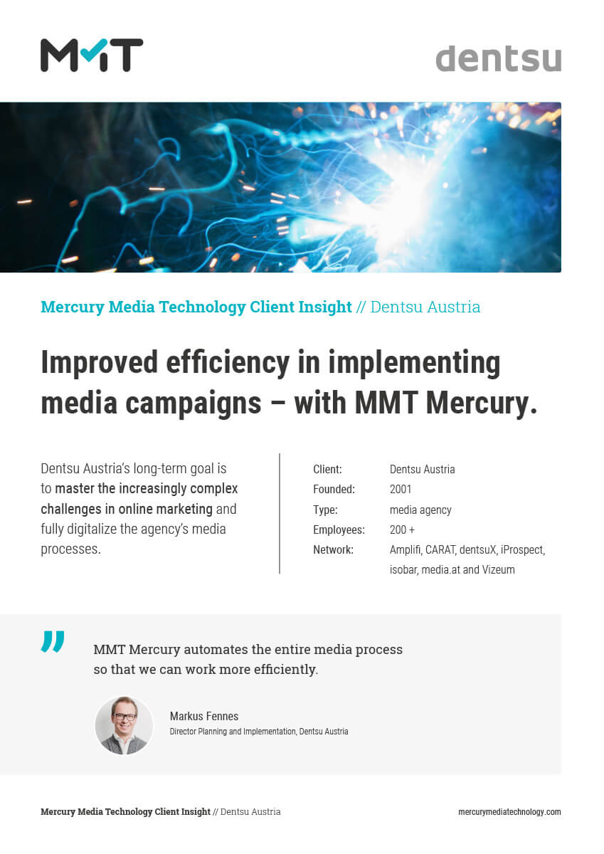 Improved efficiency in implementing media campaigns with MMT Mercury