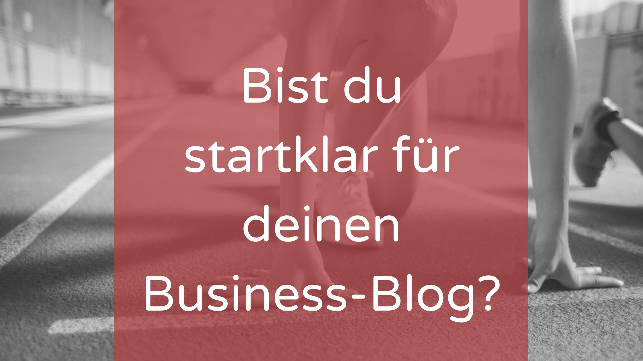 Bist du startklar für deinen Business-Blog?
