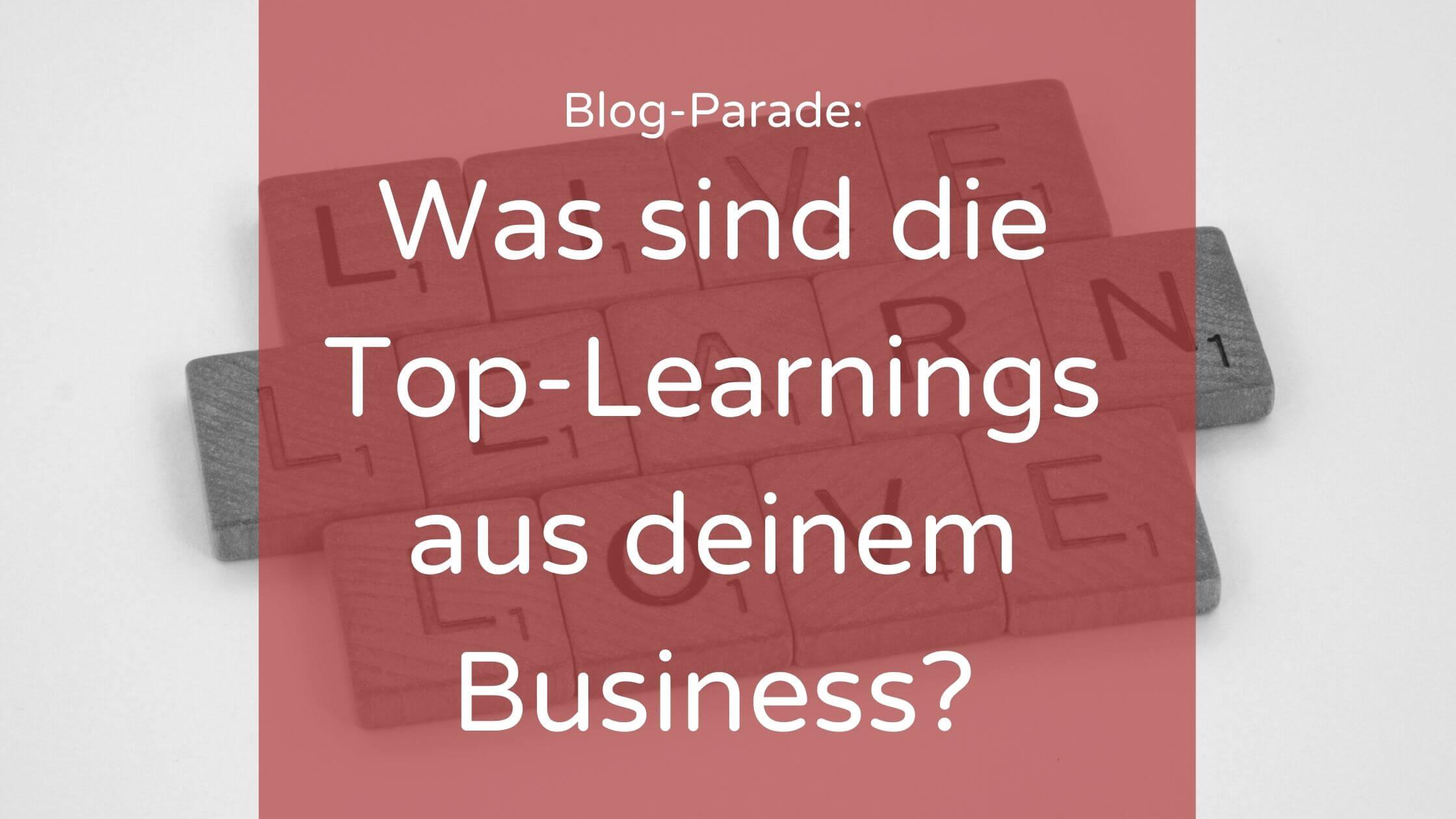 Was sind die Top-Learnings aus deinem Business?