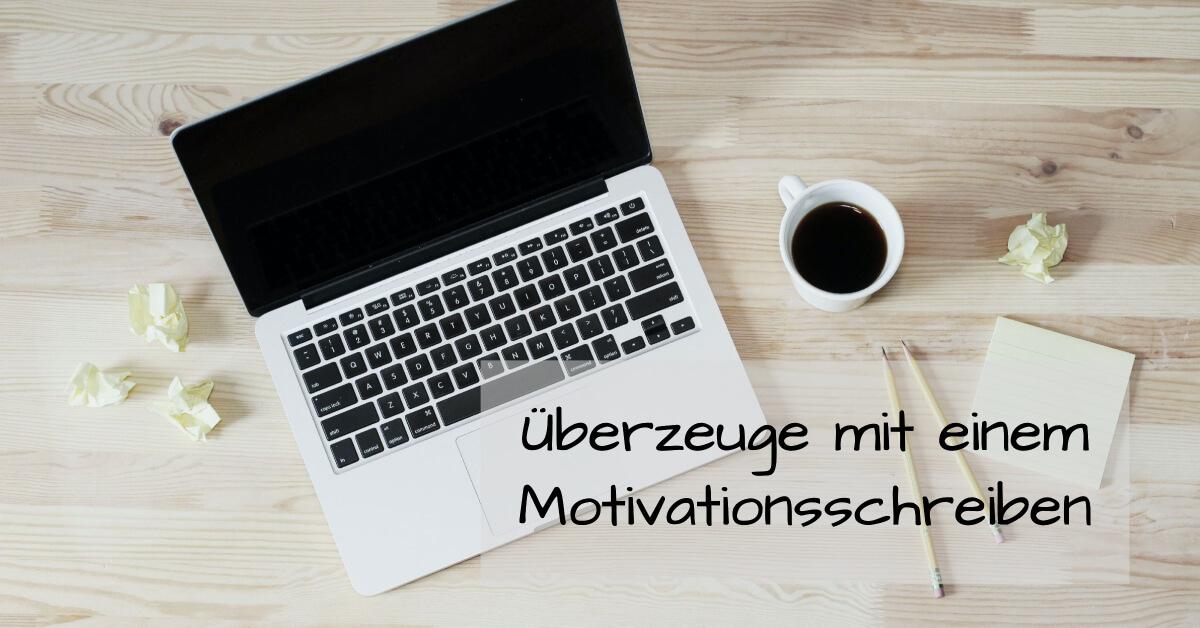 Mit dem Motivationsschreiben überzeugen: Hebe dich von der Konkurrenz ab