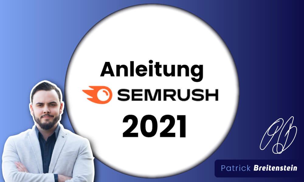 SEMrush Anleitung (2021): Schritt-für-Schritt zum Platz #1