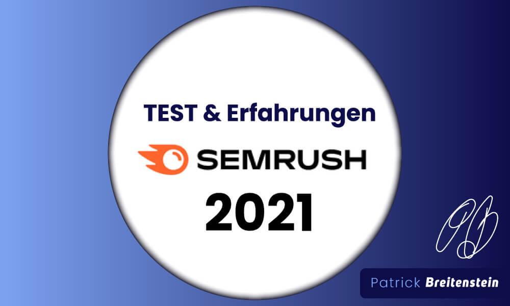SEMrush Test (2021): 3 Jahre Erfahrungen zusammengefasst!