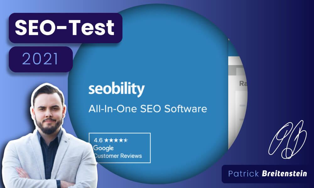 SEObility Test (2021): Zeitverschwendung oder Wundermittel?!
